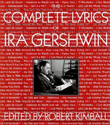 The Complete Lyrics of Ira Gershwin 9780306808562