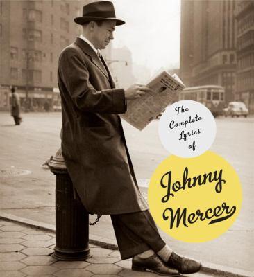 The Complete Lyrics of Johnny Mercer 9780307265197