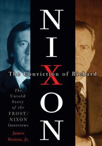 The Conviction of Richard Nixon: The Untold Story of the Frost/Nixon Interviews 9780307394200
