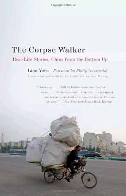 The Corpse Walker: Real Life Stories: China from the Bottom Up 9780307388377