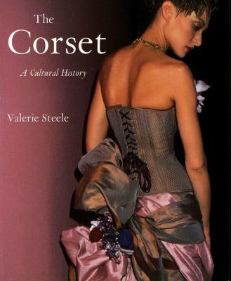 The Corset: A Cultural History 9780300099539