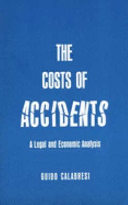 The Cost of Accidents: A Legal and Economic Analysis 9780300011159