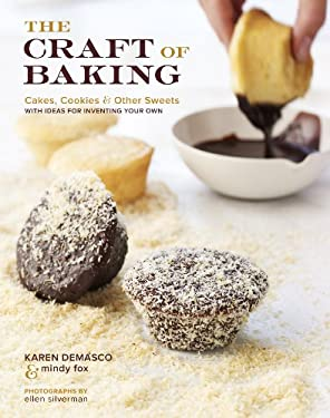 The Craft of Baking: Cakes, Cookies, and Other Sweets with Ideas for Inventing Your Own 9780307408105