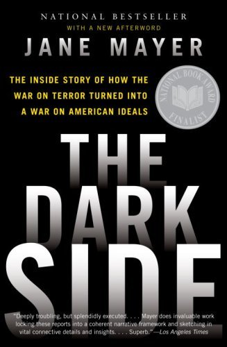 The Dark Side: The Inside Story of How the War on Terror Turned Into a War on American Ideals 9780307456298