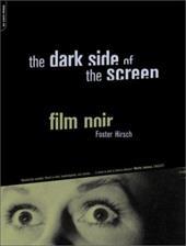 The Dark Side of the Screen: Film Noir 862097