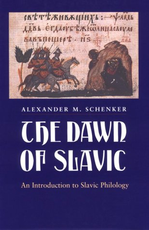 The Dawn of Slavic: An Introduction to Slavic Philology 9780300058468
