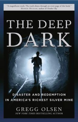 The Deep Dark: Disaster and Redemption in America's Richest Silver Mine 9780307238771