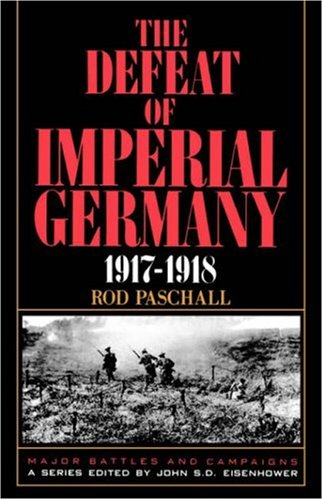 The Defeat of Imperial Germany, 1917-1918 9780306805851