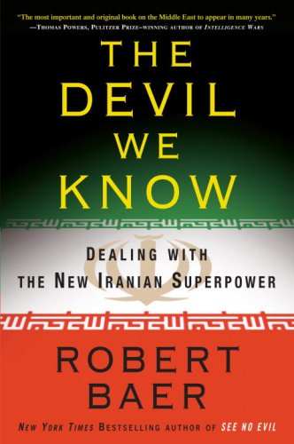 The Devil We Know: Dealing with the New Iranian Superpower 9780307408648