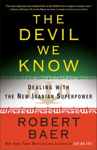 The Devil We Know: Dealing with the New Iranian Superpower 9780307408679
