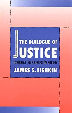 The Dialogue of Justice: Toward a Self-Reflective Society 9780300051124