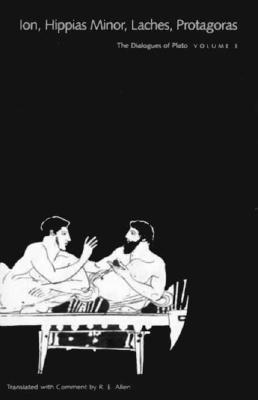 The Dialogues of Plato, Volume 3: Ion, Hippias Minor, Laches, Protagoras 9780300063431