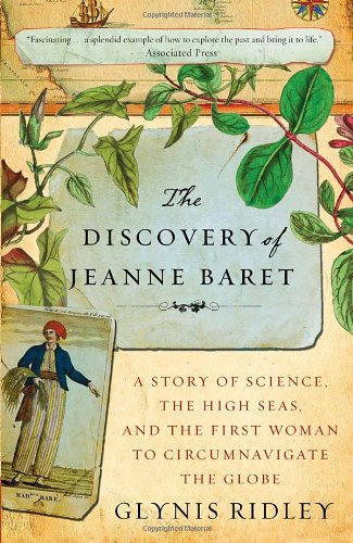 The Discovery of Jeanne Baret: A Story of Science, the High Seas, and the First Woman to Circumnavigate the Globe 9780307463531