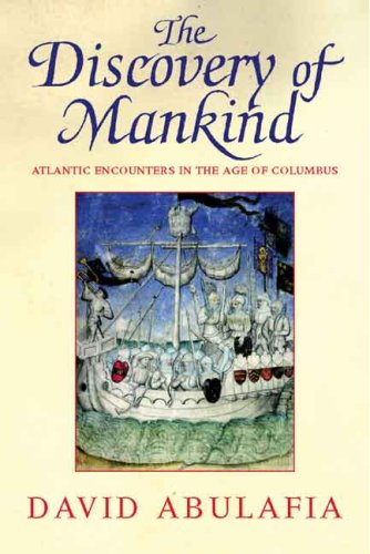 The Discovery of Mankind: Atlantic Encounters in the Age of Columbus 9780300125825