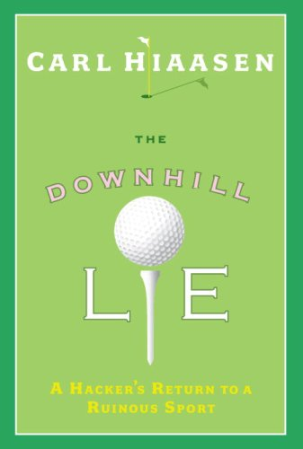 The Downhill Lie: A Hacker's Return to a Ruinous Sport 9780307266538