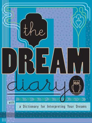 The Dream Diary: With a Dictionary for Interpreting Your Dreams 9780307451460