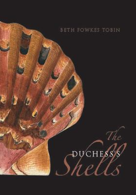 The Duchess's Shells: Natural History Collecting in the Age of Cook's Voyages 9780300192230
