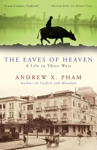 The Eaves of Heaven: A Life in Three Wars 9780307381217