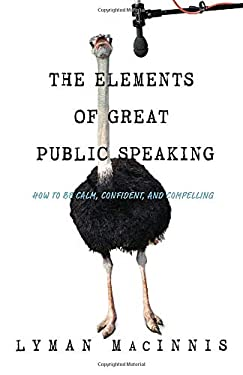 The Elements of Great Public Speaking 9780307357335