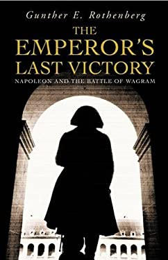 The Emperor's Last Victory: Napoleon and the Battle of Wagram 9780304367115