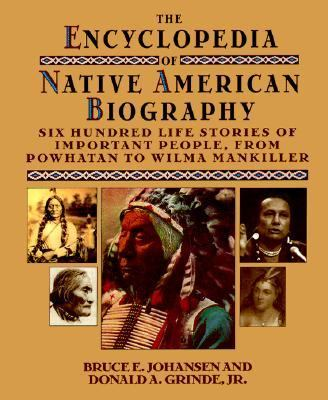The Encyclopedia of Native American Biography 9780306808708