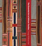 The Essential Art of African Textiles: Design Without End 845145