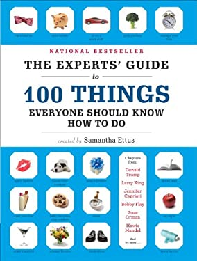 The Experts' Guide to 100 Things Everyone Should Know How to Do 9780307587718