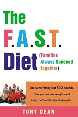 The F.A.S.T. Diet (Families Always Succeed Together): The Dean Family Lost 500 Pounds. Now You Can Lose Weight--And Keep It Off--With Their Simple Pla 9780307396334