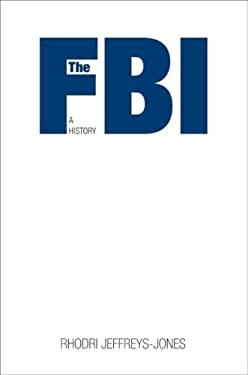 The FBI: A History 9780300138863