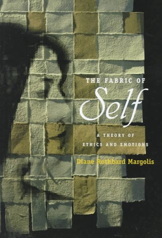 The Fabric of Self: A Theory of Ethics and Emotions