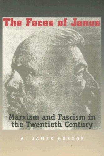 The Faces of Janus: Marxism and Fascism in the Twentieth Century 9780300106022