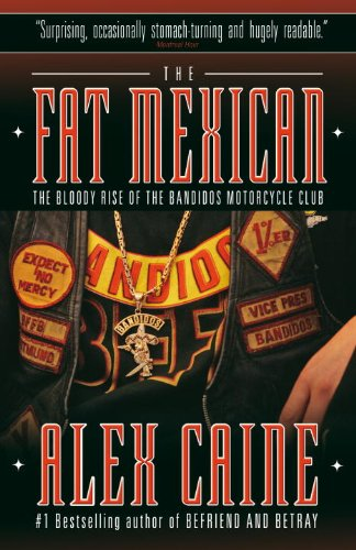The Fat Mexican: The Bloody Rise of the Bandidos Motorcycle Club 9780307356611