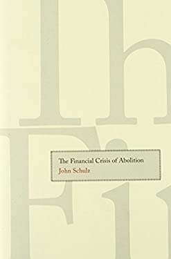 The Financial Crisis of Abolition 9780300134193