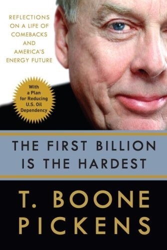 The First Billion Is the Hardest: Reflections on a Life of Comebacks and America's Energy Future 9780307395771