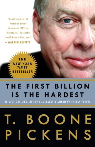 The First Billion Is the Hardest: Reflections on a Life of Comebacks and America's Energy Future 9780307396013