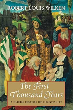 The First Thousand Years: A Global History of Christianity 9780300118841