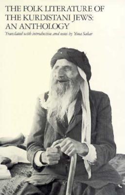 The Folk Literature of the Kurdistani Jews: An Anthology 9780300026986