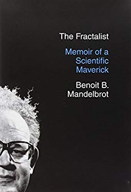 The Fractalist: Memoir of a Scientific Maverick 9780307377357