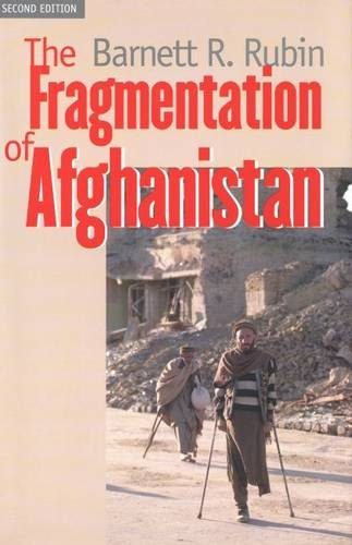 The Fragmentation of Afghanistan: State Formation and Collapse in the International System, Second Edition 9780300095203