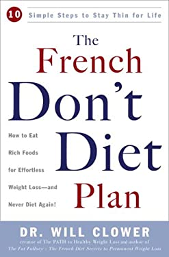 The French Don't Diet Plan: 10 Simple Steps to Stay Thin for Life 9780307336514