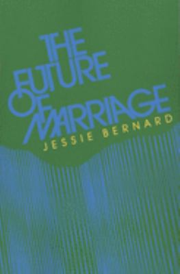 The Future of Marriage 9780300028539