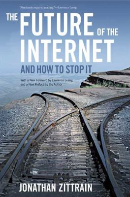 The Future of the Internet -- And How to Stop It 9780300151244
