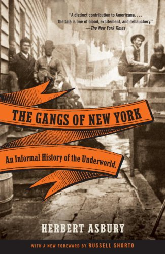 The Gangs of New York: An Informal History of the Underworld 9780307388988