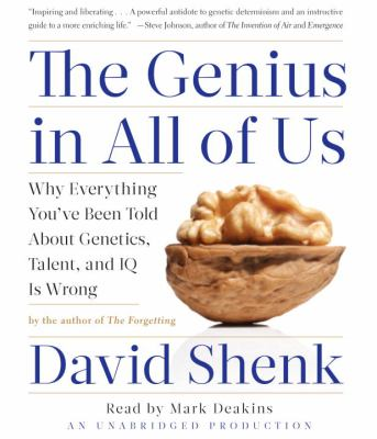 The Genius in All of Us: Why Everything You've Been Told about Genetics, Talent, and IQ Is Wrong 9780307704443