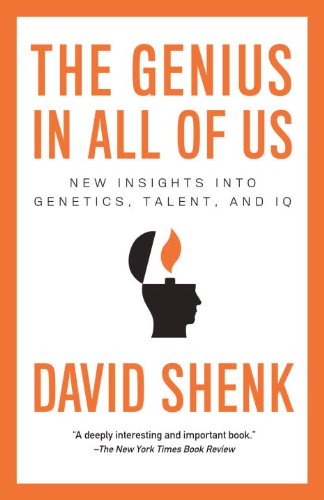 The Genius in All of Us: New Insights Into Genetics, Talent, and IQ 9780307387301