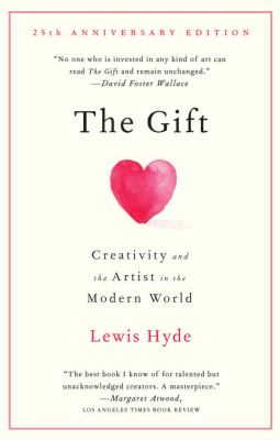 The Gift: Creativity and the Artist in the Modern World 9780307279507