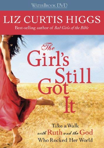 The Girl's Still Got It: Take a Walk with Ruth and the God Who Rocked Her World 9780307731463