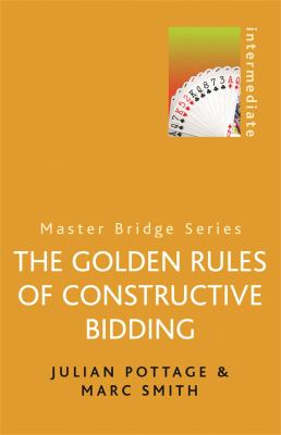 The Golden Rules of Constructive Bidding 9780304362172