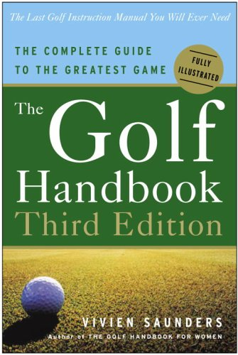 The Golf Handbook: The Complete Guide to the Greatest Game 9780307337146
