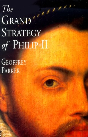 The Grand Strategy of Philip II 9780300082739